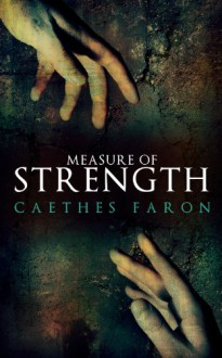Measure of Strength - Caethes Faron