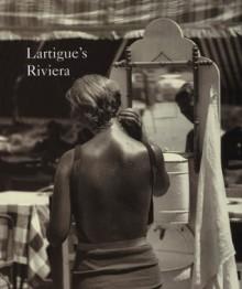Lartigue's Riviera - Jacques-Henri Lartig, Kenneth E. Silver