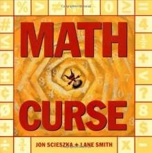 Math Curse - Jon Scieszka,Lane Smith