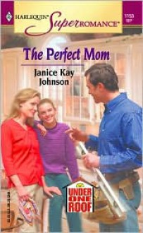 The Perfect Mom - Janice Kay Johnson