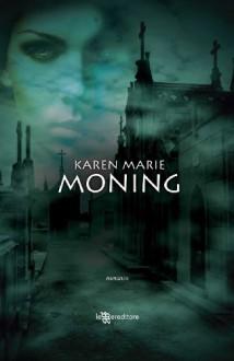 Alla ricerca dell'ultima verità (Fever) (Italian Edition) - Karen Marie Moning, Andrea Bruno