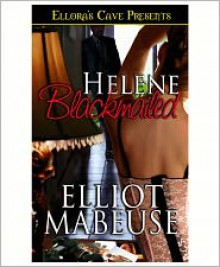 Helene Blackmailed - Elliot Mabeuse