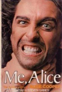 Me, Alice: The Autobiography of Alice Cooper - Alice Cooper, Steven S. Gaines