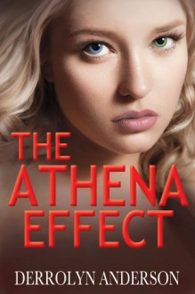 The Athena Effect - Derrolyn Anderson