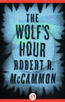 The Wolf's Hour (Michael Gallatin) - Robert R. McCammon, Vincent Chong