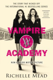 Vampire Academy Official Movie Tie-In Edition - Richelle Mead