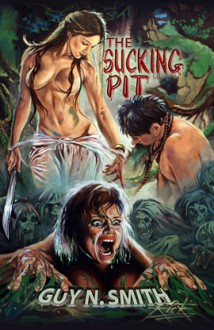 The Sucking Pit - Guy N. Smith, Rick Melton