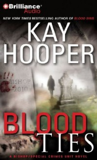 Blood Ties (Bishop/Special Crimes Unit Series #12) - Kay Hooper, Joyce Bean