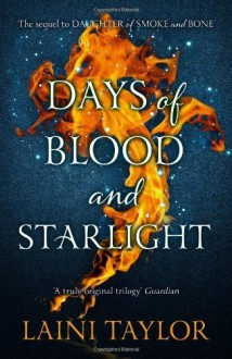 Days of Blood and Starlight (Daughter of Smoke and Bone Trilogy) by Taylor, Laini (2012) Hardcover - Laini Taylor