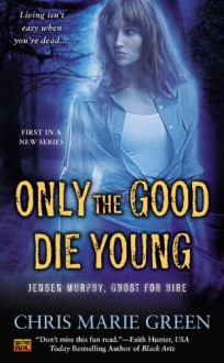 Only The Good Die Young - Chris Marie Green