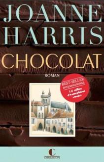 Chocolat (ARTICLES SANS C) (French Edition) - Joanne Harris