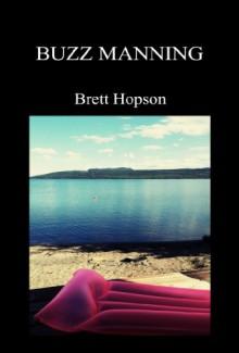 Buzz Manning - Brett Hopson