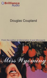 Miss Wyoming - Douglas Coupland, Sharon Williams, Aaron Fryc