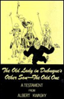 Old Lady in Dubuque's Other Son: The Odd One - Albert Kwasky
