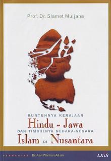 Runtuhnya Kerajaan Hindu Jawa Dan Timbulnya Negara Negara Islam Di