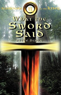 What The Sword Said (Rumours Of The King) - Steve Dixon