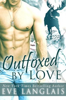 Outfoxed by Love (Kodiak Point Book 2) - Eve Langlais