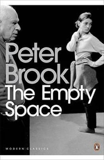 The Empty Space. Peter Brook - Peter Brook