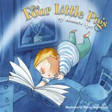 The Four Little Pigs. by Kimara Nye - Kimara Nye