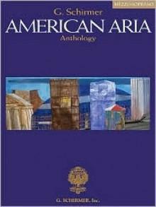 G. Schirmer American Aria Anthology: Mezzo-Soprano - Richard Walters