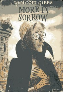 More in Sorrow - Wolcott Gibbs