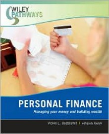 Personal Finance: Managing Your Money and Building Wealth - Vickie L. Bajtelsmit, With Linda G. Rastelli