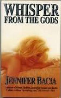 Whisper From The Gods - Jennifer Bacia