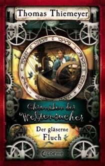 Der gläserne Fluch - Thomas Thiemeyer