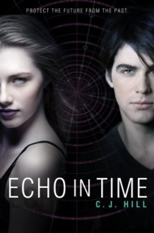 Echo in Time - C. J. Hill