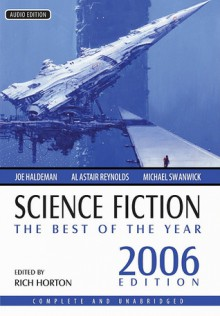 Science Fiction: Best of the Year 2006 - Rich Horton, Michael Swanwick, James Patrick Kelly, Joe Haldeman