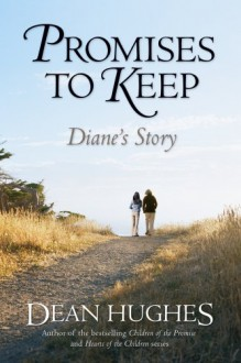 Promises to Keep: Diane's Story - Dean Hughes