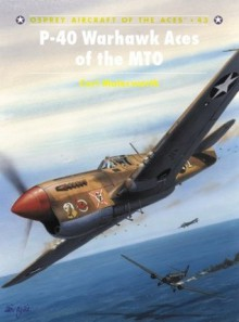 P-40 Warhawk Aces of the MTO - Carl Molesworth