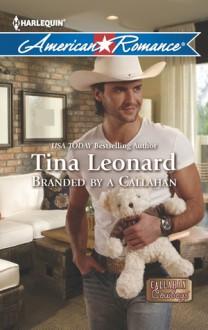 Branded by a Callahan - Tina Leonard