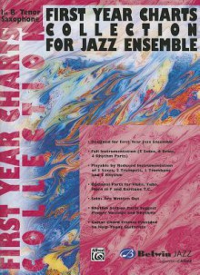 First Year Charts Collection for Jazz Ensemble: 1st B-Flat Tenor Saxophone - Alfred A. Knopf Publishing Company, Warner Brothers Publications