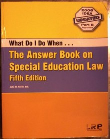 What Do I Do When--: The Answer Book on Special Education Law - Susan Gorn