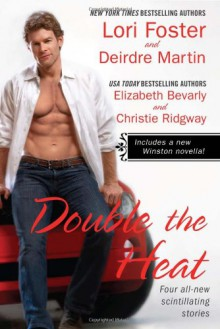 Double the Heat - Christie Ridgway, Lori Foster, Elizabeth Bevarly, Deirdre Martin