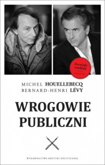 Wrogowie publiczni - Bernard-Henri Levy