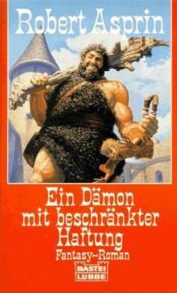 Ein Dämon mit beschränkter Haftung (Taschenbuch) - Robert Lynn Asprin, Ralph Tegtmeier