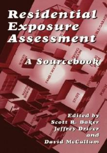 Residential Exposure Assessment:: A Sourcebook - Scott Baker