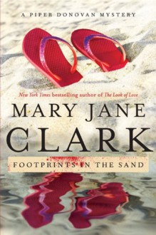Footprints in the Sand: A Piper Donovan Mystery (Piper Donovan Mysteries) - Mary Jane Clark