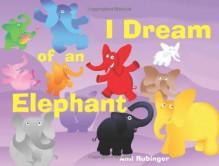 I Dream of an Elephant - Ami Rubinger
