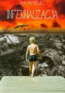 Infernalizacja - Piotr Patykiewicz