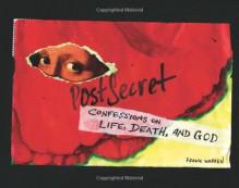 PostSecret: Confessions on Life, Death, and God - Frank Warren