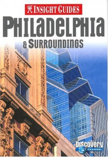 Insight Guides: Philadelphia & Surroundings - Insight Guides