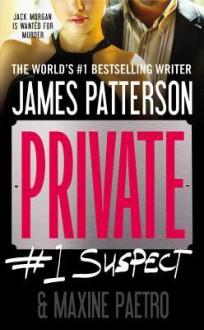 Private: #1 Suspect - James Patterson