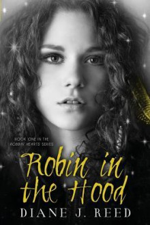 Robin in the Hood - Diane J. Reed