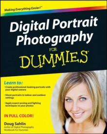 Digital Portrait Photography For Dummies - Doug Sahlin