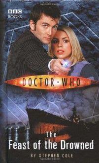 Doctor Who: The Feast of the Drowned - Stephen Cole