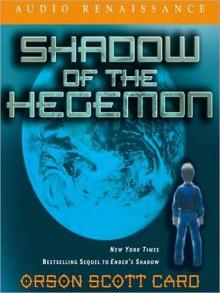 Shadow of the Hegemon: Ender Saga Series, Book 6 (MP3 Book) - Scott Brick, Orson Scott Card, Gabrielle De Cuir, David Birney