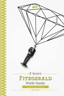 Wielki Gatsby - Jacek Dehnel, F. Scott Fitzgerald